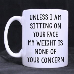 'Unless I am sitting on your face' Explicit Mug