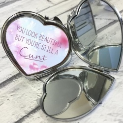 You look beautiful but you're still a.... Novelty Compact Mirror