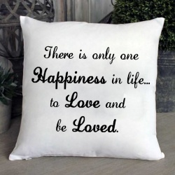 'There is only one happiness' printed cushion