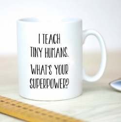 I Teach Tiny Humans Superhero Gift Mug