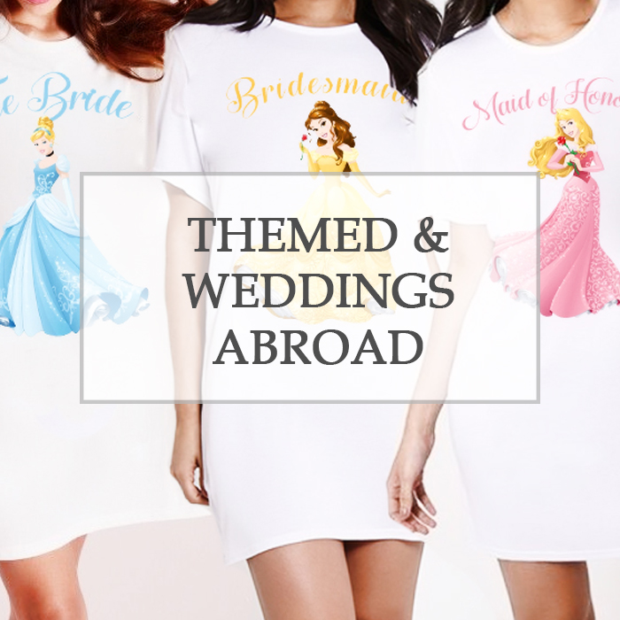 Themed and Weddings Abroad