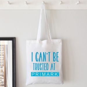 Can't Be Trusted at Primark Tote