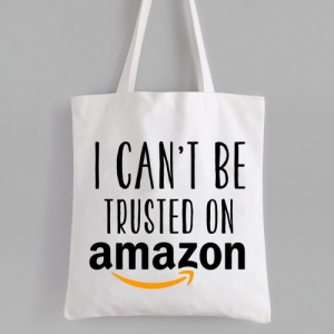 Can't Be Trusted on Amazon Tote