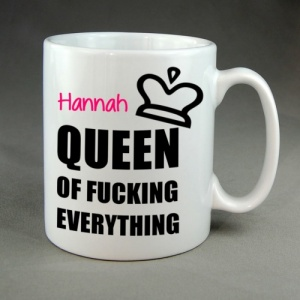 'Queen of F*cking Everything' Ceramic Mug.
