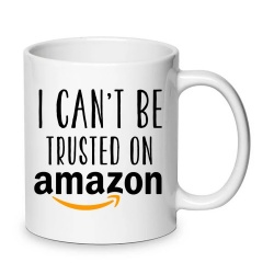 Can't Be Trusted on Amazon Mug