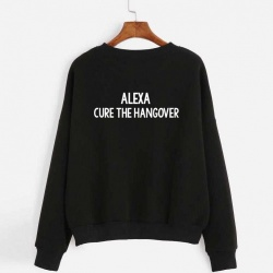 Unisex ALEXA... Cure the Hangover Sweatshirt