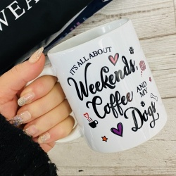 Weekends, Coffee and my Dog(s) Mug