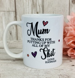 Mum Thanks for putting up Personalised Mug
