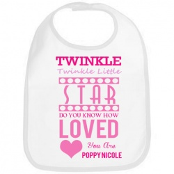 'Twinkle Twinkle little star, do you know how loved you are' Personalised Girls Bib